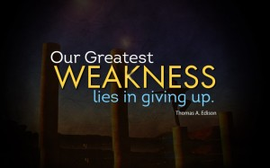 greatest-weakness-lies-in-giving-up-quote-of-the-day-weakness-quotes-collection-930x581